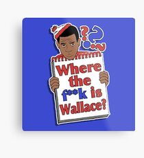 Where the F**k is Wallace? Metal Print