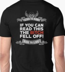 If You Can Read This Then The Bitch Fell Off -  Mono Variant T-Shirt