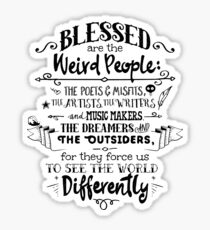Blessed are the weird people Sticker