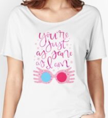 You're Just As Sane as I Am Women's Relaxed Fit T-Shirt