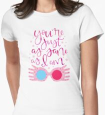 You're Just As Sane as I Am Women's Fitted T-Shirt