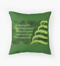 By His Fringe ~ Matthew 14:36 Throw Pillow