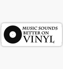 Music Sounds Better on Vinyl Sticker