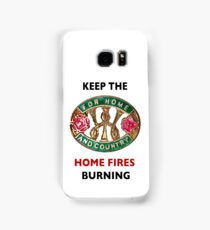 Keep the Home Fires Burning Samsung Galaxy Case/Skin
