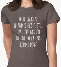 But You're Not Johnny Depp - Dark Womens Fitted T-Shirt