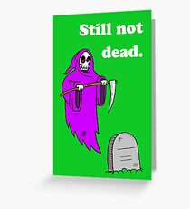 Grim reaper greeting cards redbubble still not dead birthday greeting card bookmarktalkfo Image collections