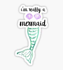 I'm Really a Mermaid Sticker