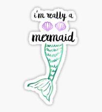Ich bin wirklich eine Meerjungfrau Sticker