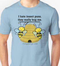 Insect Puns Bug Me Funny Bumble Bees Unisex T-Shirt