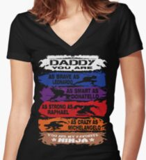 Daddy - you are my favorite Ninja tmnt Women's Fitted V-Neck T-Shirt