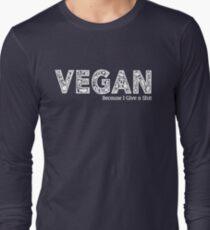 Vegan because i give a shit  Long Sleeve T-Shirt