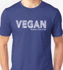 Vegan because i give a shit Unisex T-Shirt