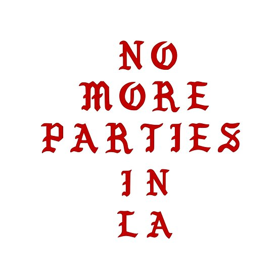 Quot No More Parties In La Quot Poster By Hyperoots Redbubble