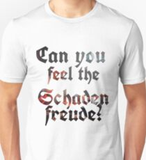 Can you feel the Schadenfreude? - Medic Quote T-Shirt