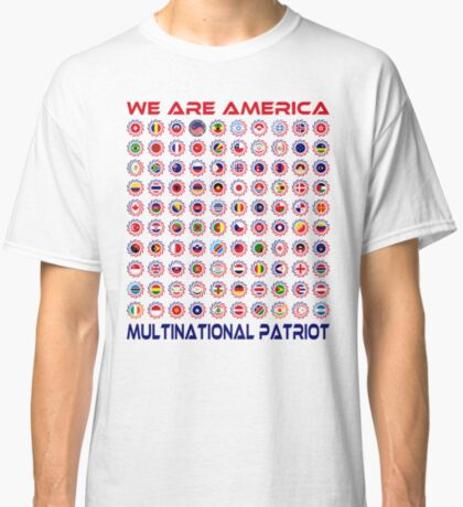 We Are America Multinational Patriot Flag Collective 2.0 Classic T-Shirt