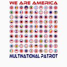 We Are America Multinational Patriot Flag Collective 2.0 by Carbon-Fibre Media