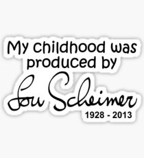 My Childhood was Produced by Lou Scheimer - Black Font Sticker