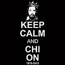 Keep Calm and Chi On by Antatomic