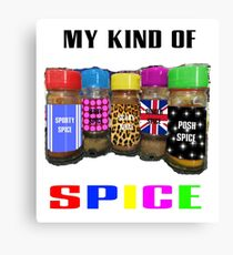 My Kind Of SPICE Canvas Print
