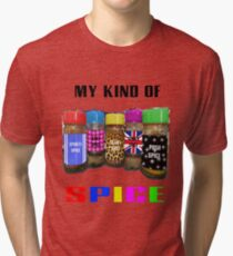 My Kind Of SPICE Tri-blend T-Shirt