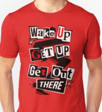 Wake Up, Get Up, Get Out There T-Shirt
