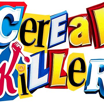 Cereal Killer Ransom Note by ChattanoogaTee
