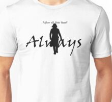 Always - Severus loves Lily Unisex T-Shirt