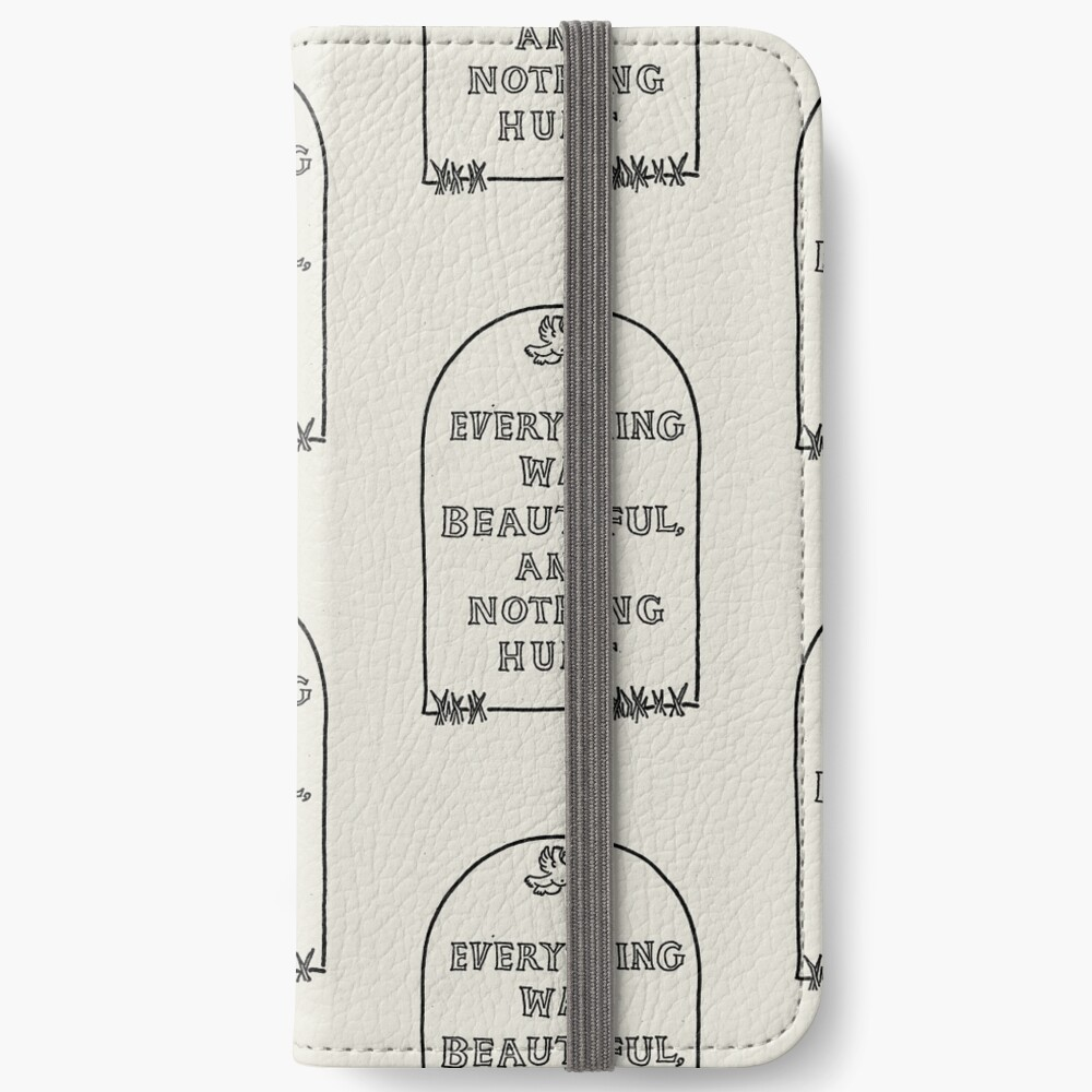 Slaughterhouse Five –Everything Was Beautiful and Nothing Hurt iPhone Wallet