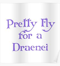 Pretty Fly for a Draenei Poster