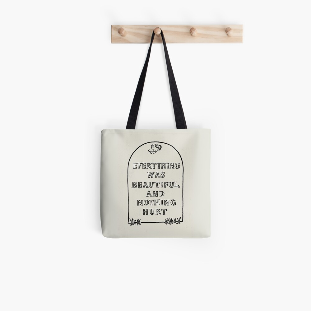 Slaughterhouse Five – Everything Was Beautiful and Nothing Hurt Tote Bag