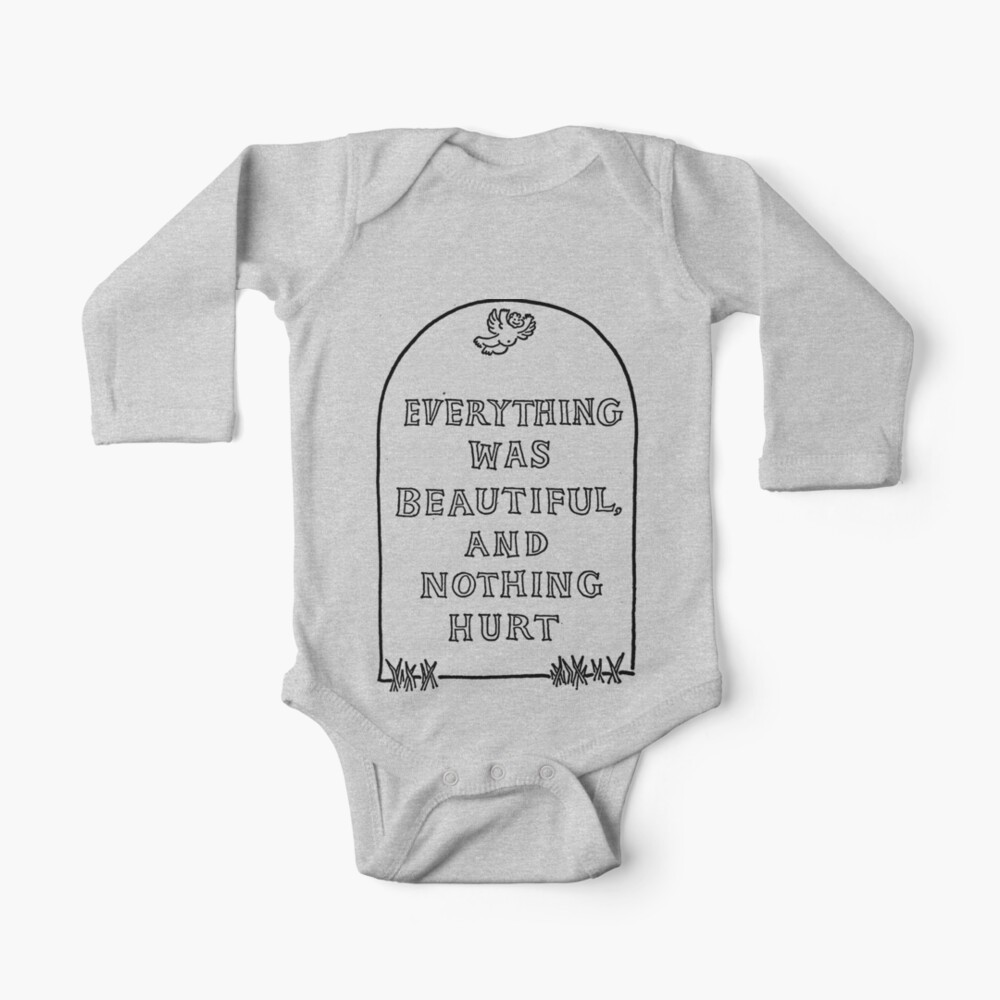Slaughterhouse Five –Everything Was Beautiful and Nothing Hurt Baby One-Piece