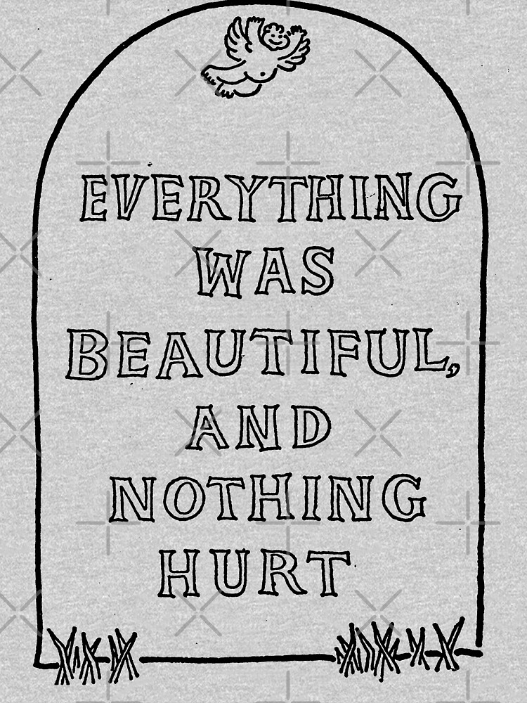 Slaughterhouse Five – Everything Was Beautiful and Nothing Hurt by brendonrush