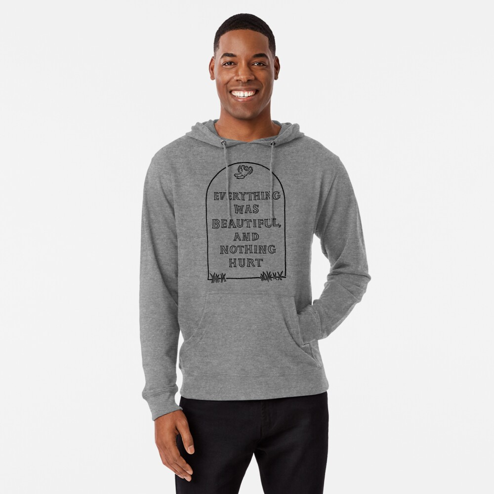 Slaughterhouse Five –Everything Was Beautiful and Nothing Hurt Lightweight Hoodie