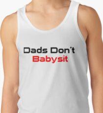Dads Don't Babysit  Tank Top