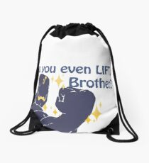 Quotes and quips - do you even lift Drawstring Bag