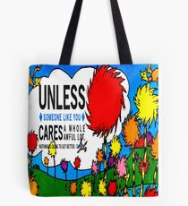 Unless The Lorax Tote Bag