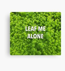 Leaf Me Alone | Leaf and Plant Photocollage | Garden and Nature Canvas Print