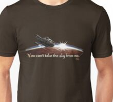 Firefly: You can't take the sky from me. Unisex T-Shirt