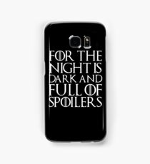For the night is dark and full of spoilers Samsung Galaxy Case/Skin
