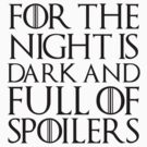 For the night is dark and full of spoilers by Herbert Shin