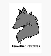 #SavetheDirewolves Photographic Print