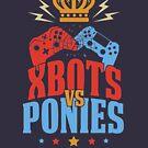 Xbots Vs Ponies by nxtgen720
