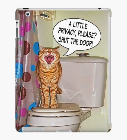 A Little PRIVACY...Please? Shut The Door!  iPad Case/Skin
