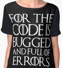 For the code is bugged and full of errors... Chiffon Top