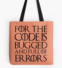 For the code is bugged and full of errors... Tote Bag