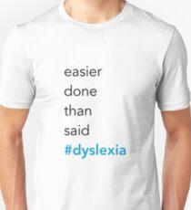 Easier done than said Unisex T-Shirt