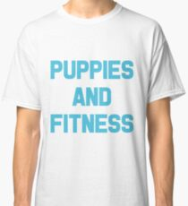 Puppies and Fitness Classic T-Shirt