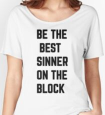 Be The Best Sinner On The Block Women's Relaxed Fit T-Shirt
