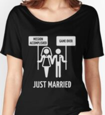 Just Married – Mission Accomplished – Game Over (White) Women's Relaxed Fit T-Shirt