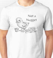 Not a Nugget Unisex T-Shirt